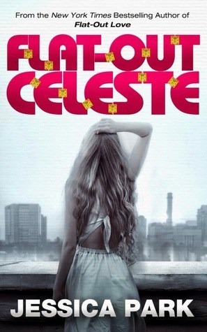 Book Review: Flat-Out Celeste by Jessica Park