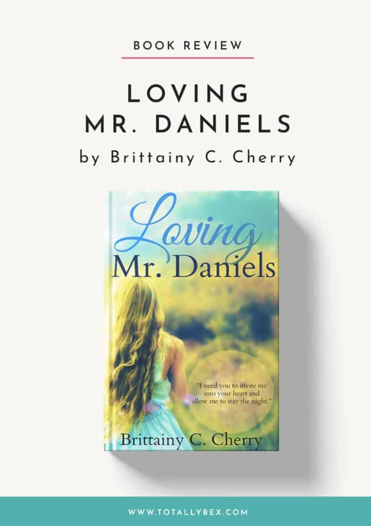 Loving Mr Daniels by Brittainy C Cherry-Book Review