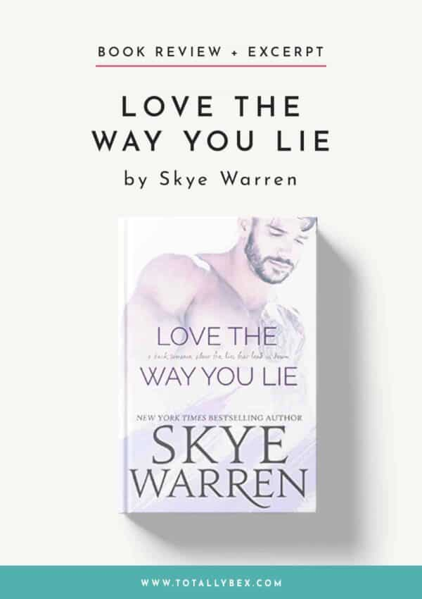 Love the Way You Lie by Skye Warren-BookReview+Excerpt