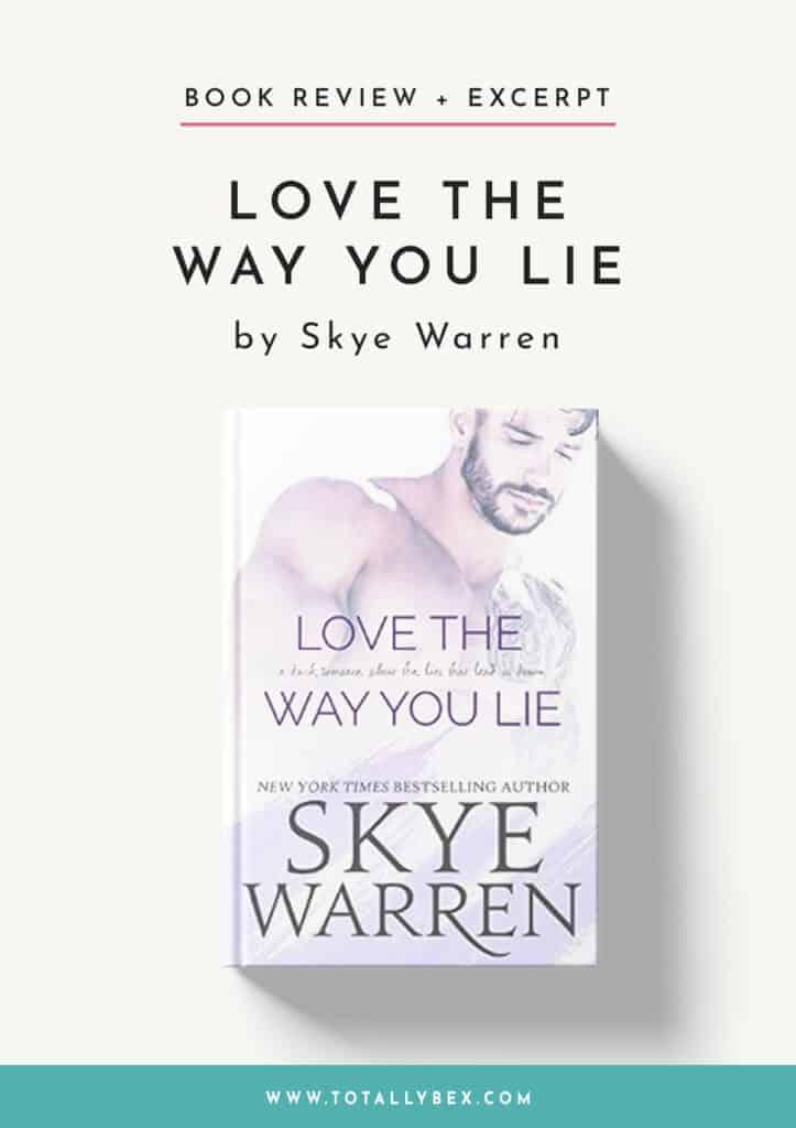 Love the Way You Lie by Skye Warren-BookReview+Excerpt