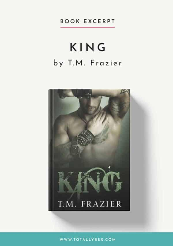 King by T M Frazier-Book Excerpt