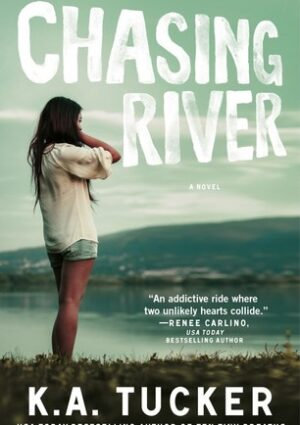 Book Review: Chasing River by K.A. Tucker