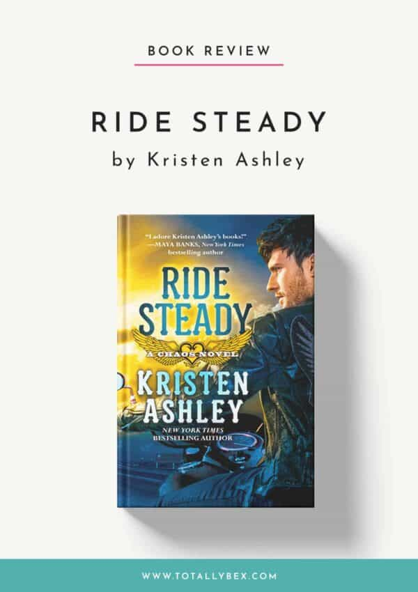 Ride Steady by Kristen Ashley-Book Review