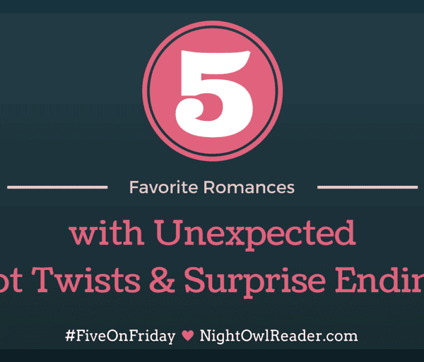 #FiveOnFriday: 5 Romances with Huge Twists & Surprise Endings