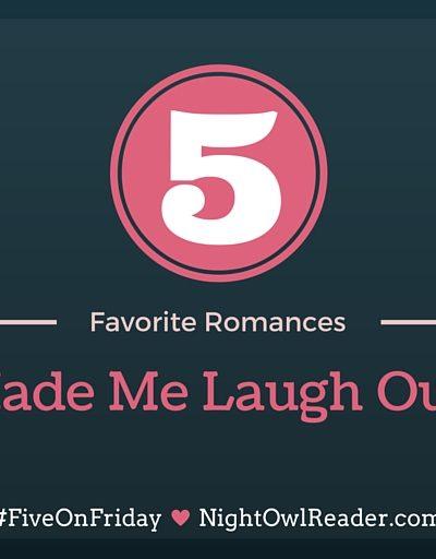 #FiveOnFriday: 5 Romances that Made Me Laugh Out Loud