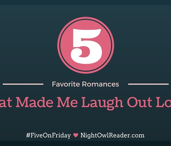 #FiveOnFriday: 5 Romances that Made Me Laugh Out Loud