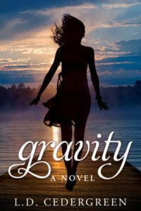 Gravity by L.D. Cedergreen