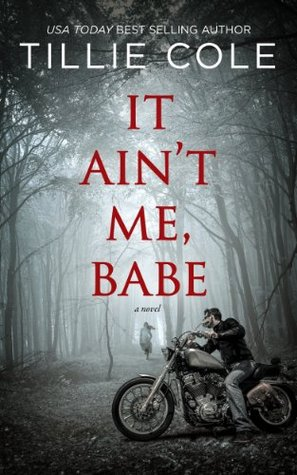 It Ain't Me Babe by Tillie Cole