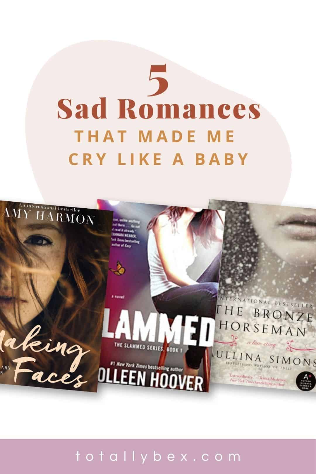 Grab a box of tissues, a bottle of wine, and some chocolates because this list of my 5 favorite sad romance books made me cry like a baby—I know you will, too!