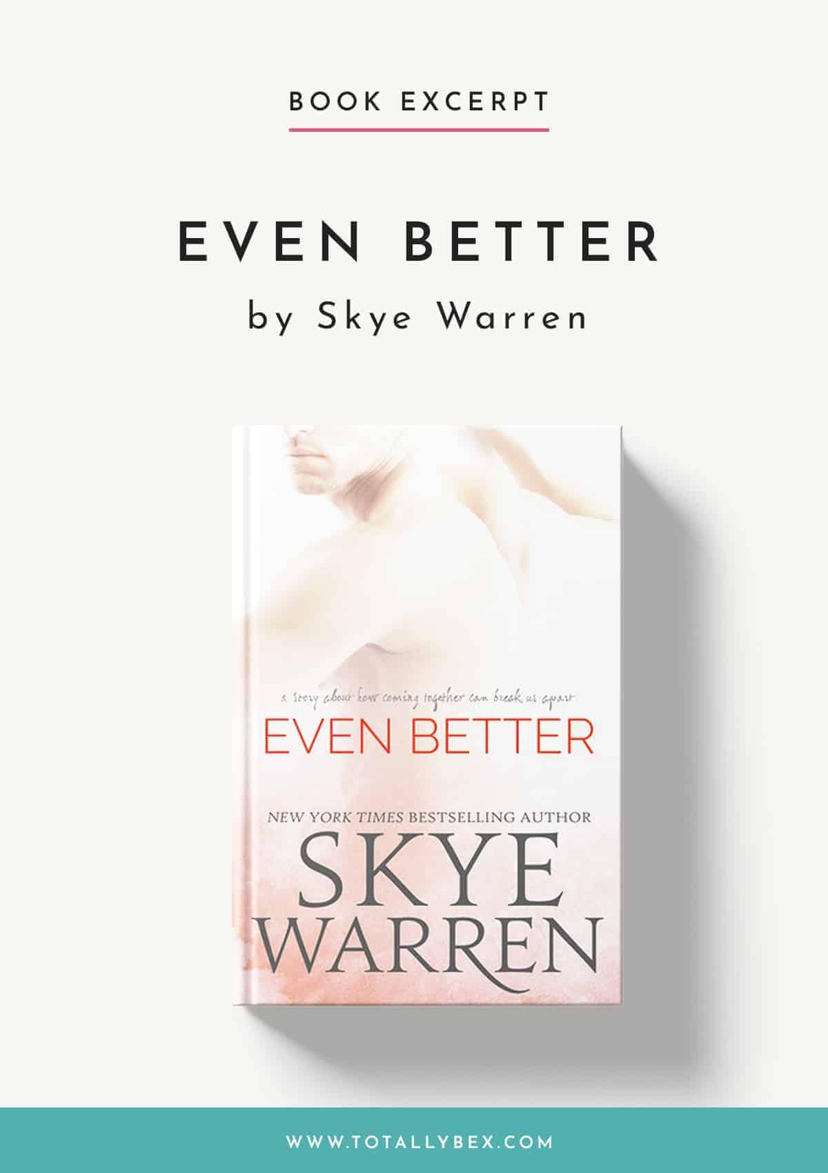 Even Better by Skye Warren-Book Excerpt