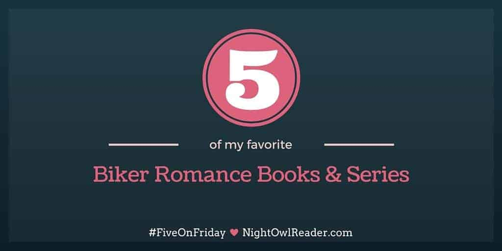 #FiveOnFriday 5 Favorite Biker Romance Books