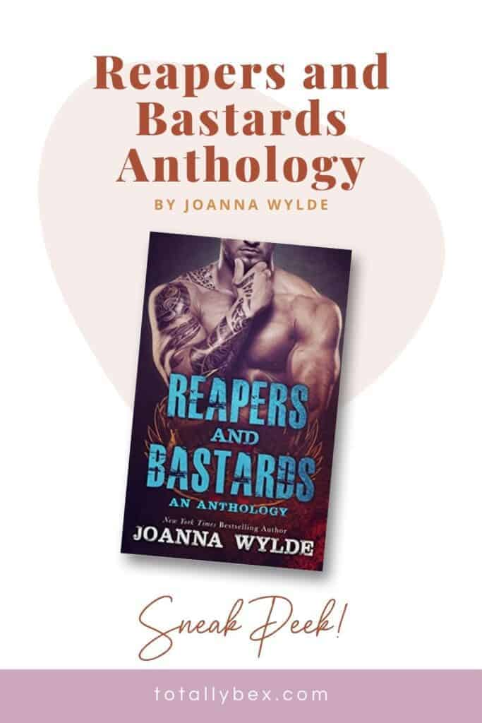 Reapers and Bastards by Joanna Wylde is an anthology of previously unreleased short stories featuring fan favorite characters, including extras and a novella