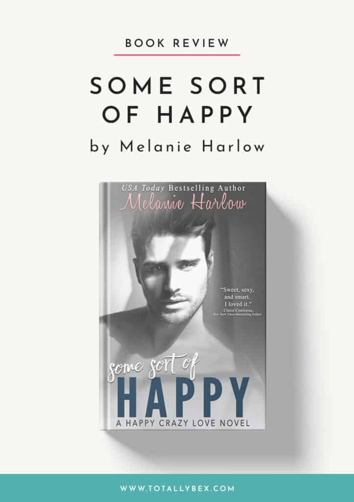Some Sort of Happy by Melanie Harlow-Book Review
