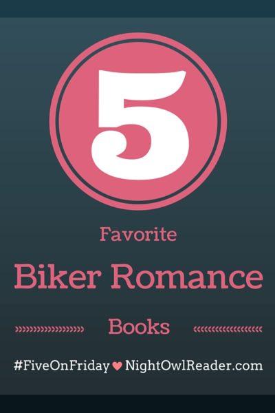 #FiveOnFriday: 5 Favorite Biker Romance Books