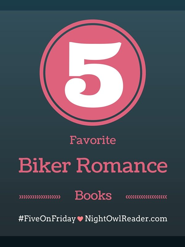 #FiveOnFriday: 5 Favorite Biker Romance Books