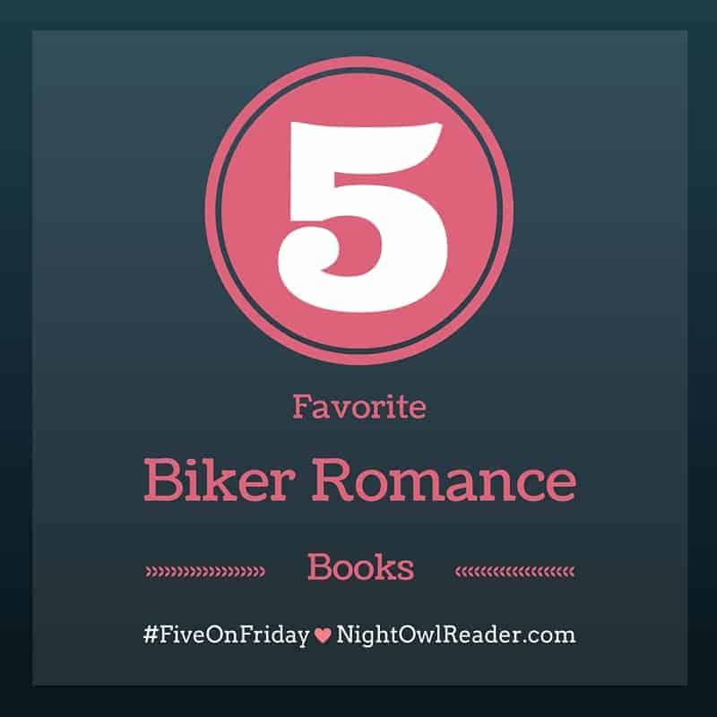 #FiveOnFriday 5 Favorite Biker Romance Books