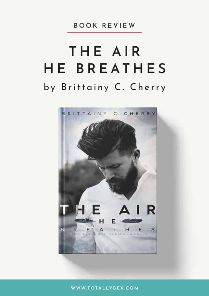 The Air He Breathes by Brittainy C Cherry-Book Review