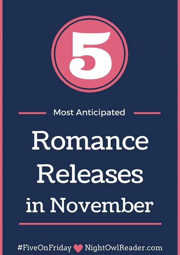 #FiveOnFriday: My Most Anticipated Romance Releases (November)