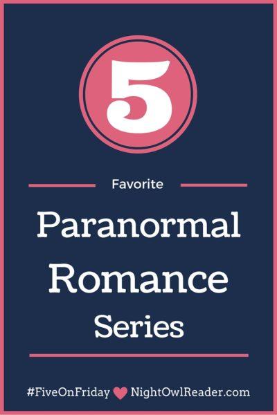 #FiveOnFriday: My 5 Favorite Paranormal Romance Series