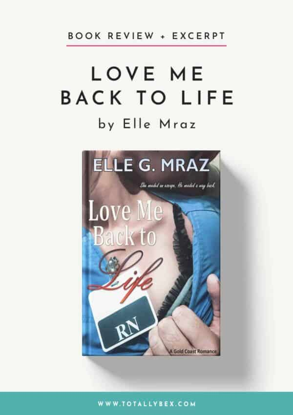 Love Me Back to Life by Elle Mraz-Book Review+Excerpt