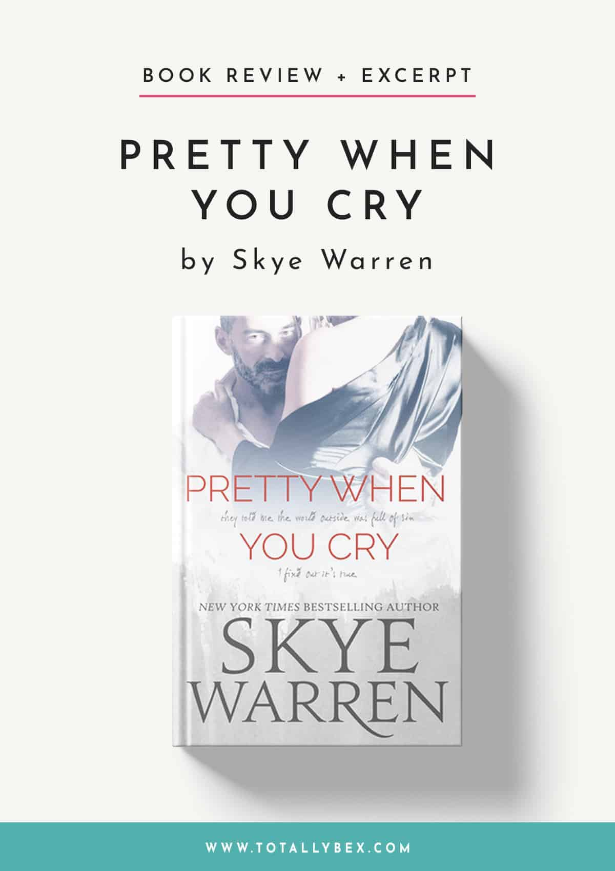 Pretty When You Cry by Skye Warren-BookReview