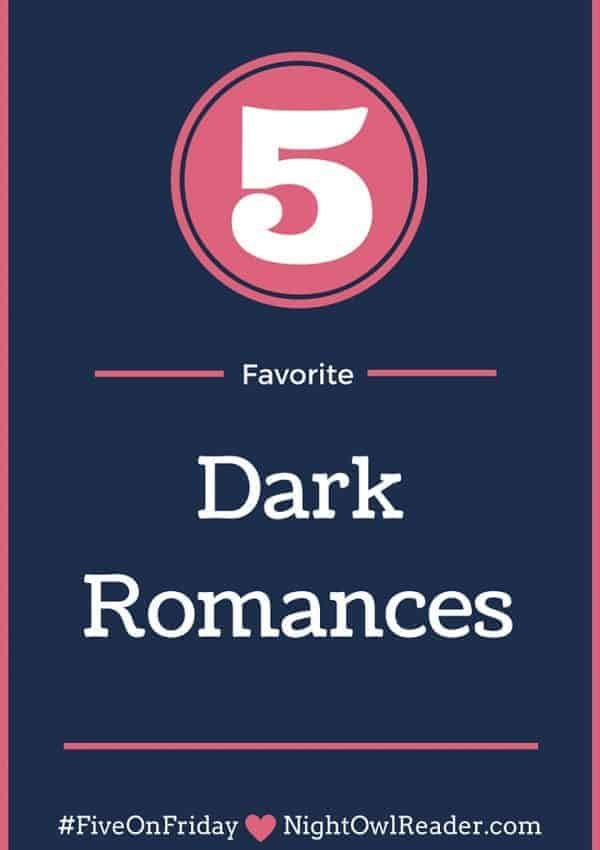#FiveOnFriday: 5 Favorite Dark Romance Books