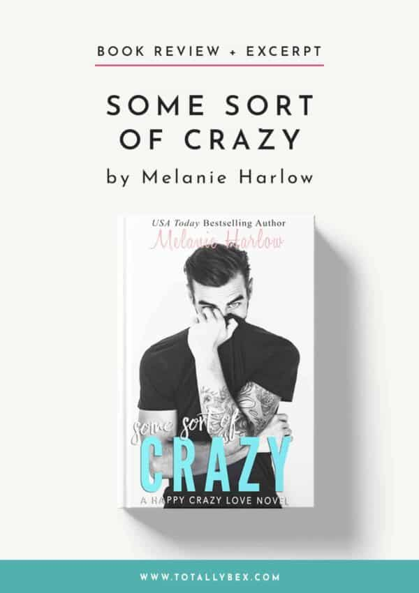 Some Sort of Crazy by Melanie Harlow-Book Review+Excerpt