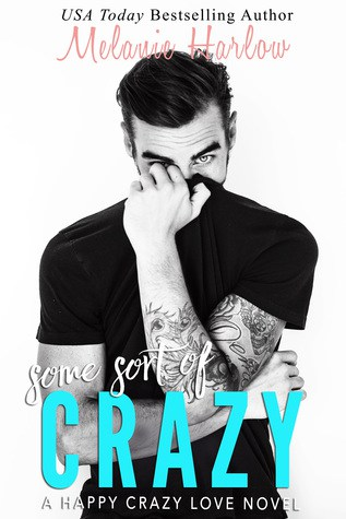 Review + Excerpt: Some Sort of Crazy by Melanie Harlow