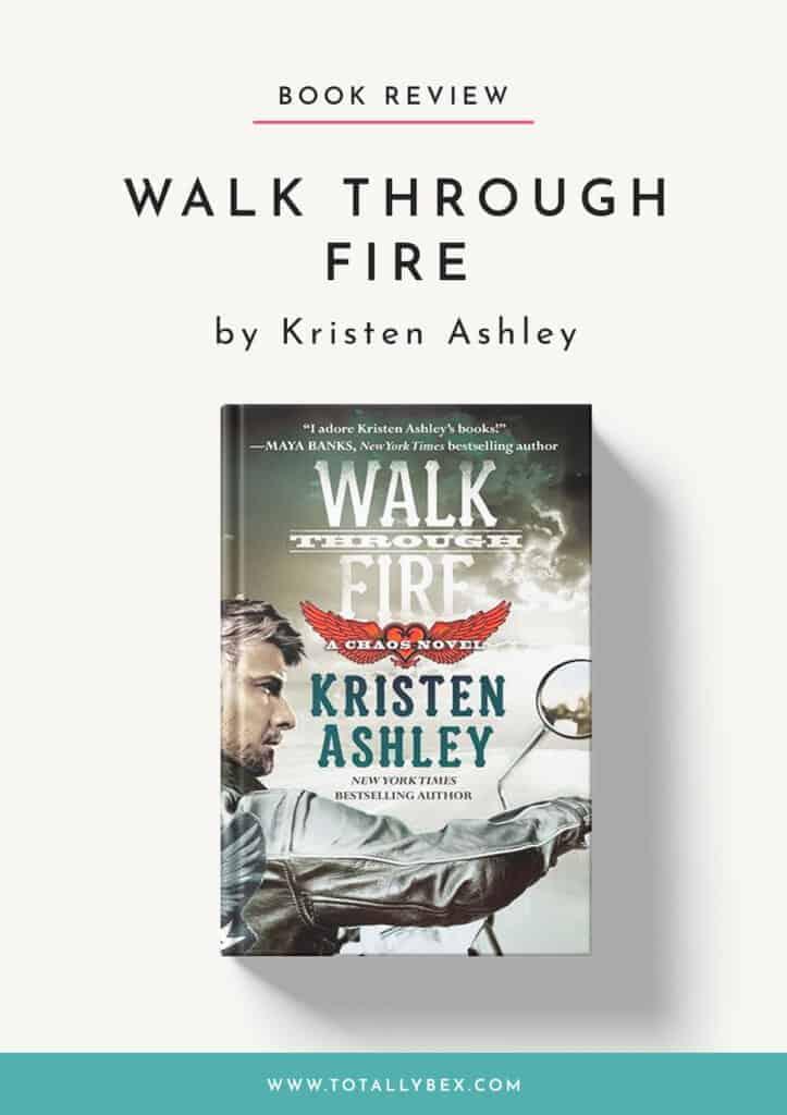 Walk Through Fire by Kristen Ashley-Book Review