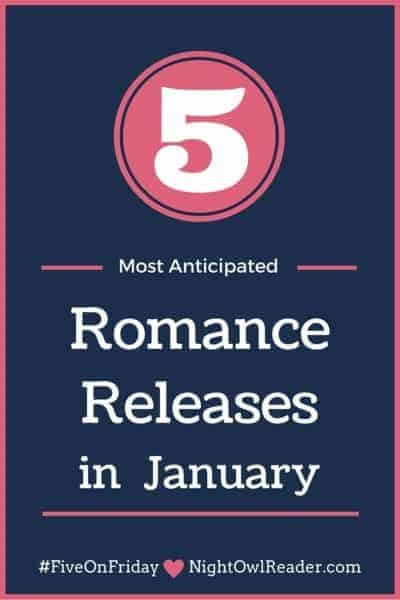 #FiveOnFriday: My Most Anticipated Romance Releases (January)