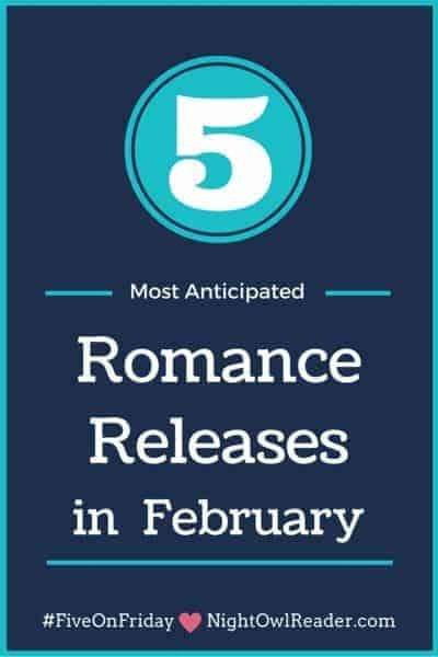 #FiveOnFriday: My Most Anticipated Romance Releases (February)