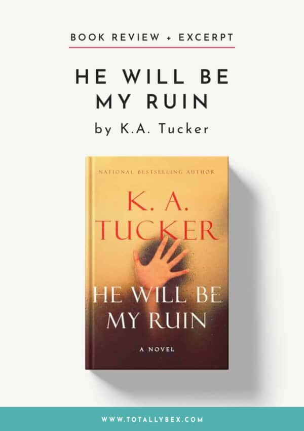 He Will be My Ruin by KA Tucker-Book Review+Excerpt
