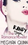 The Randy Romance Novelist by Meghan Quinn