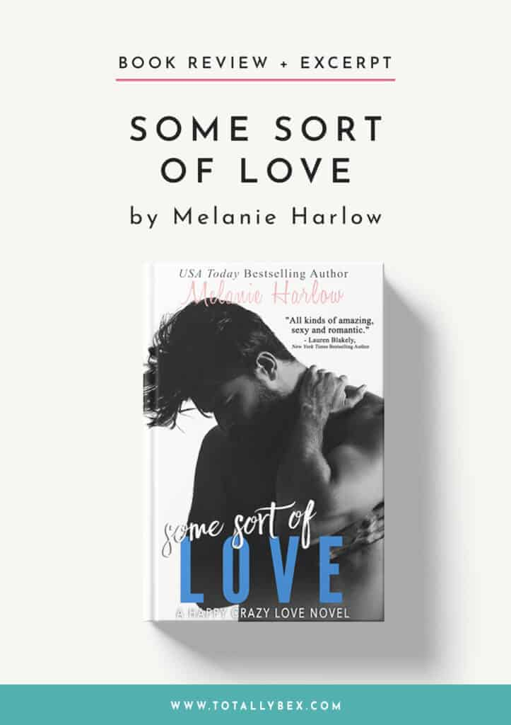 Some Sort of Love by Melanie Harlow-Book Review+Excerpt