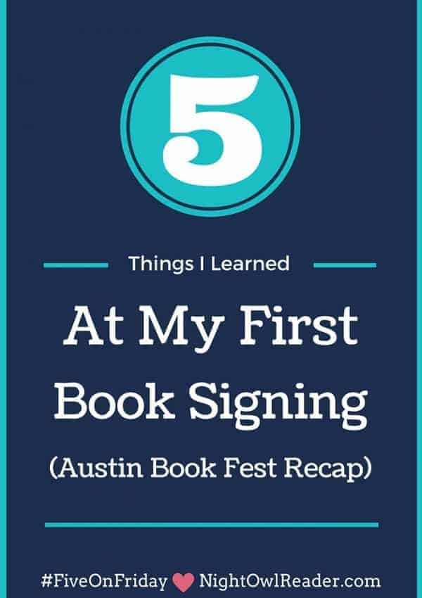 #FiveOnFriday: 5 Things I Learned at My First Book Signing (Austin Book Fest Recap)