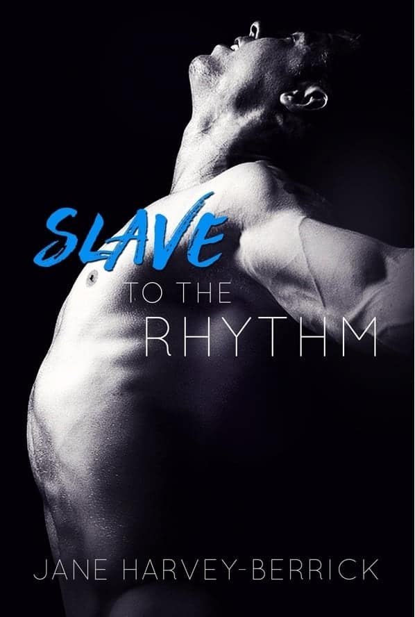 Slave to the Rhythm by Jane Harvey-Berrick