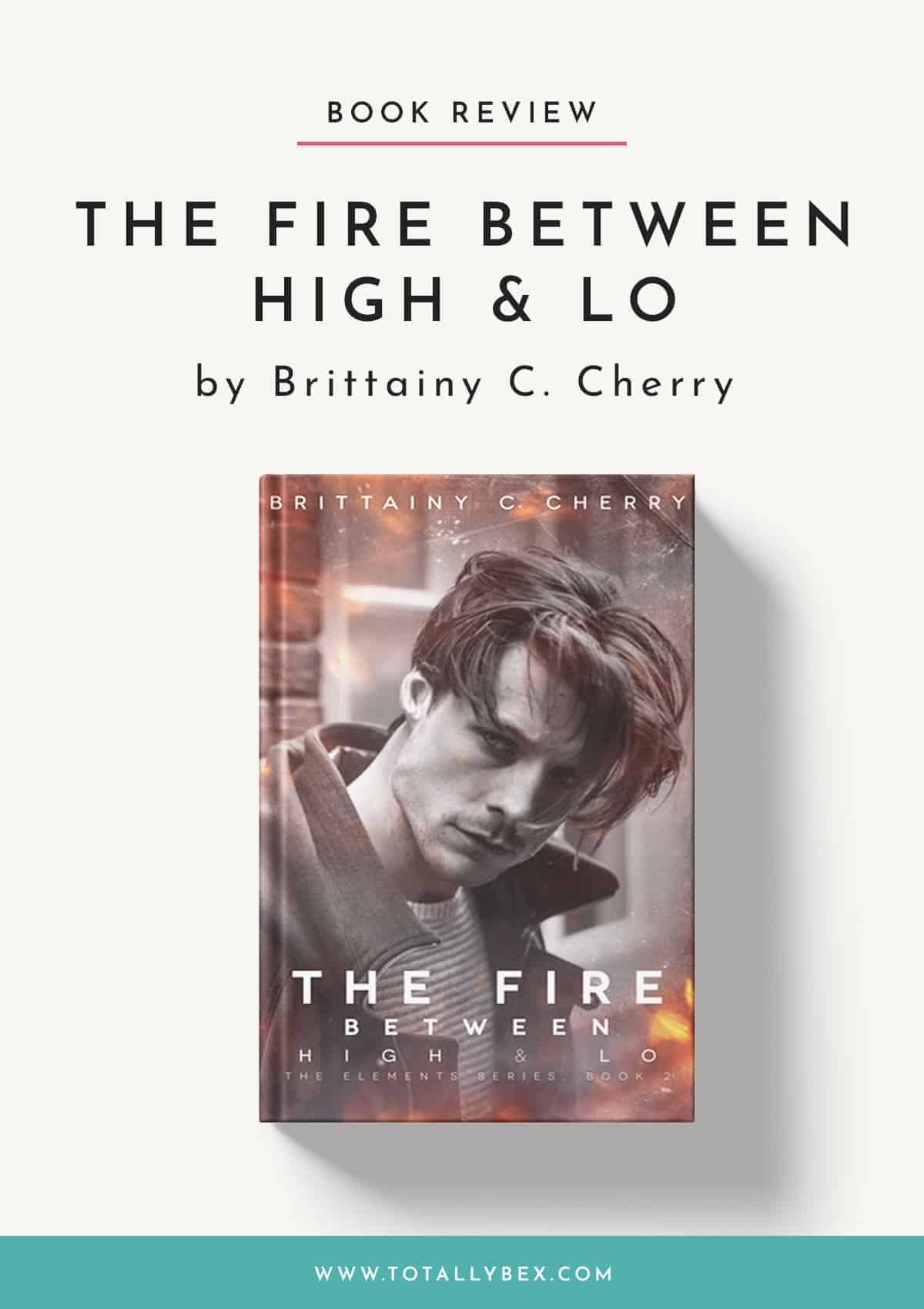 The Fire Between High & Lo by Brittainy C Cherry-Book Review