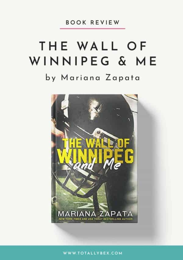 The Wall of Winnipeg & Me by Mariana Zapata-Book Review