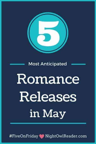 #FiveOnFriday: My Most Anticipated Romance Releases (May)