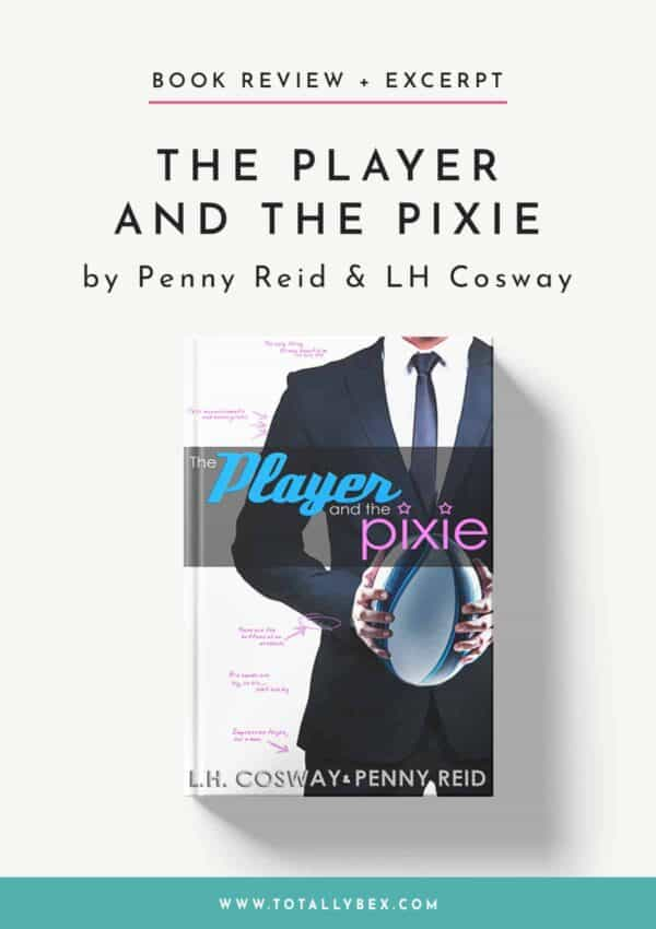 The Player and the Pixie by Penny Reid and LH Cosway-BookReview+Excerpt