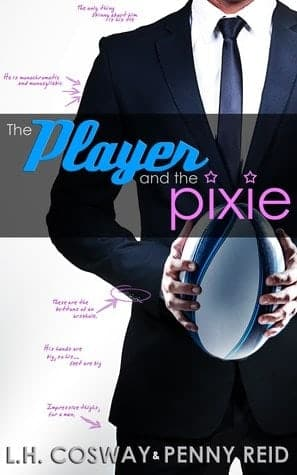 Review + Excerpt + GIveaway: The Player and the Pixie by Penny Reid and LH Cosway