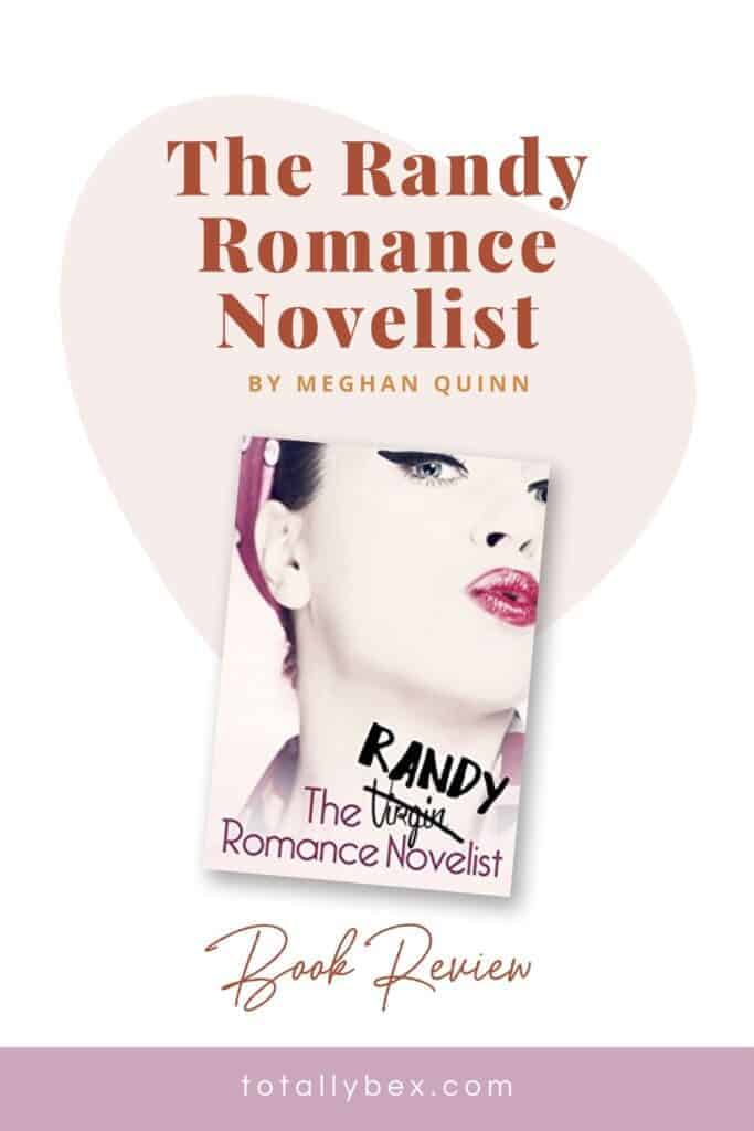 The Randy Romance Novelist by Meghan Quinn-Pinterest
