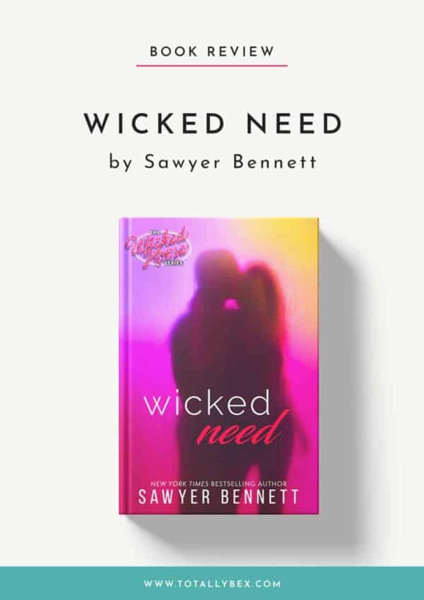 Wicked Need by Sawyer Bennett-Book Review