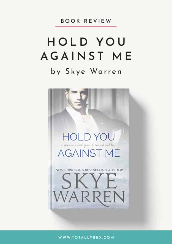 Hold You Against Me by Skye Warren-Book Review