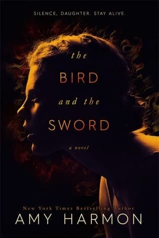 'The Bird and the Sword' by Amy Harmon — Review