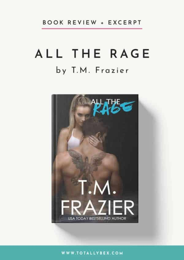All the Rage by TM Frazier-Book Review+Excerpt