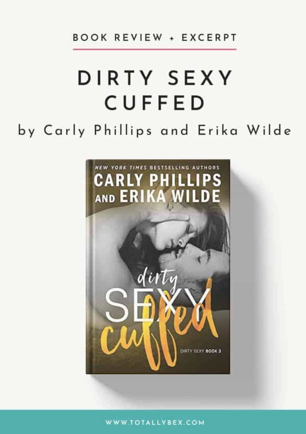 Dirty Sexy Cuffed by Carly Phillips and Erika Wilde-Book Review+Excerpt