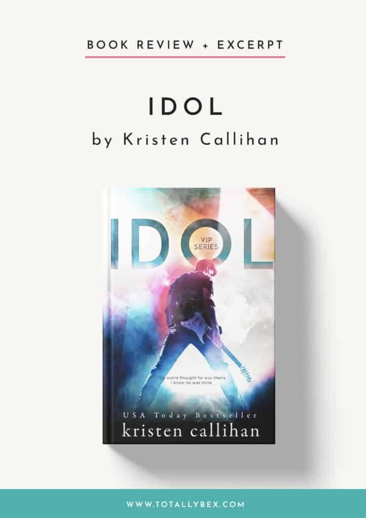 Idol by Kristen Callihan-Book Review + Excerpt