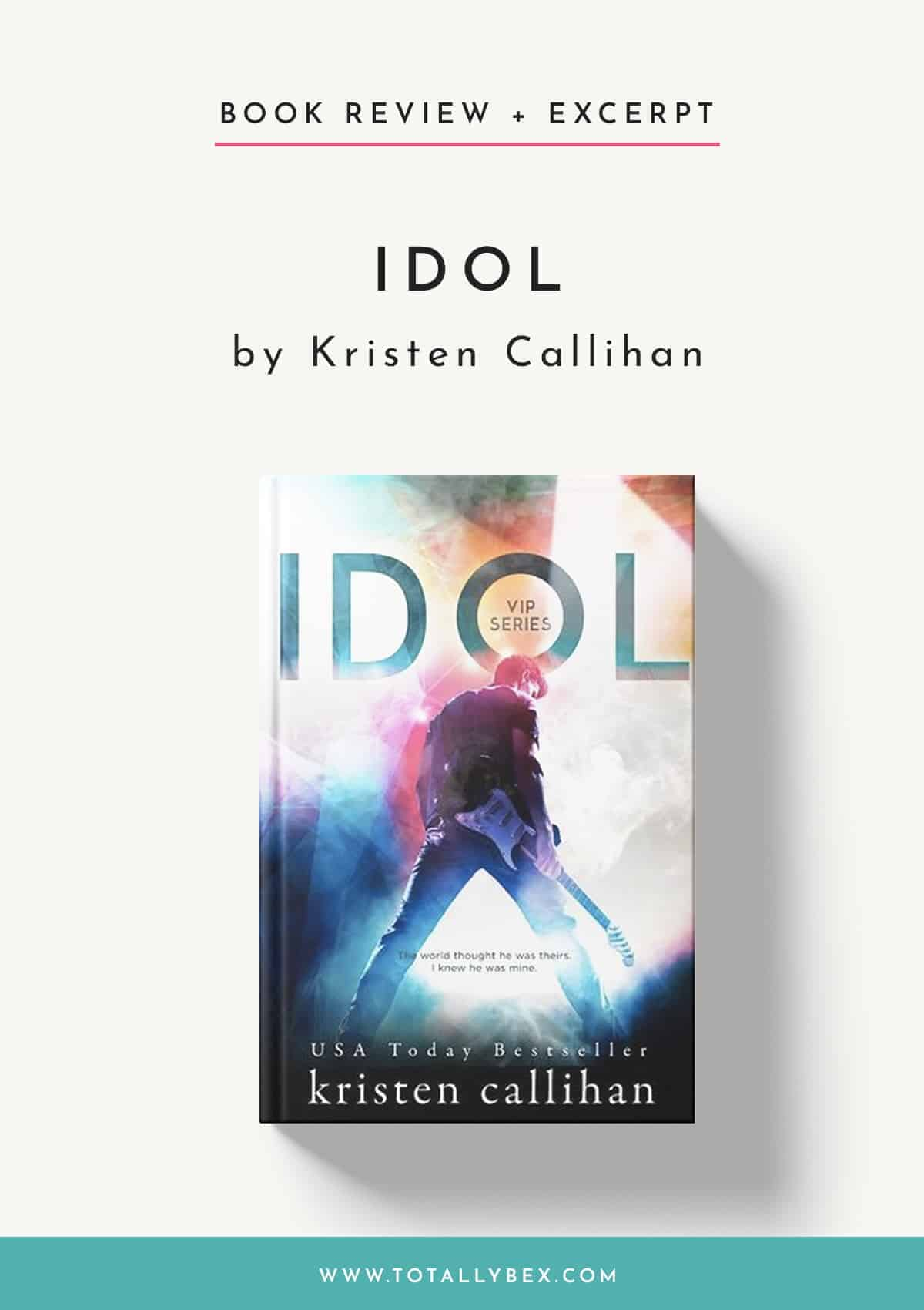 Idol by Kristen Callihan-Book Review + Excerpt