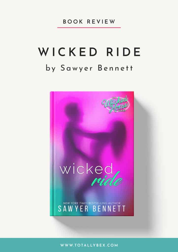 Wicked Ride by Sawyer Bennett-Book Review